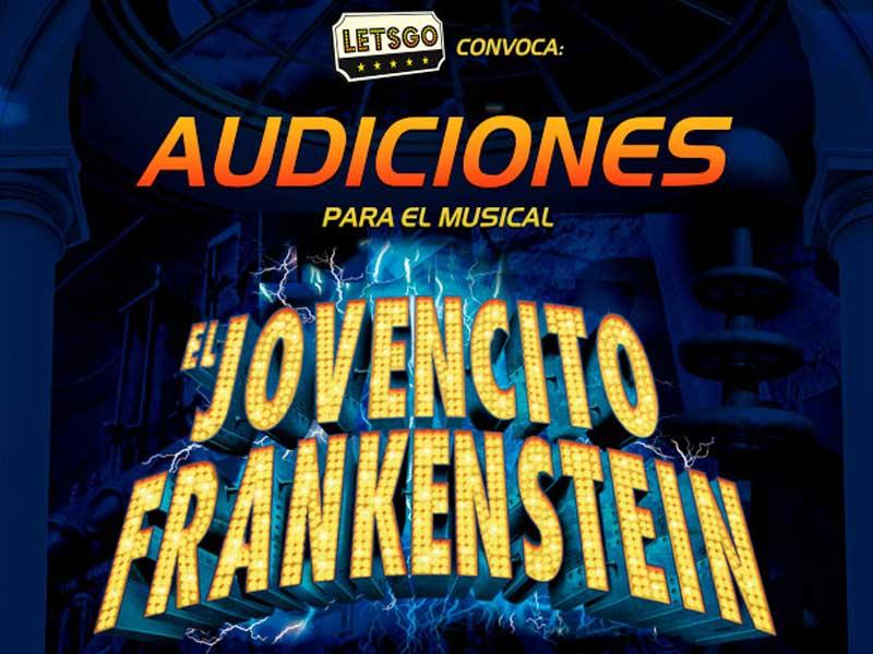 """Audición LETSGO para el Musical """"El jovencito Frankenstein"""""""
